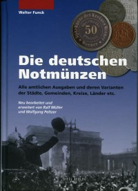 Die Deutschen Notmunzen by Walter Funck (2012) on German municipal notgeld coins