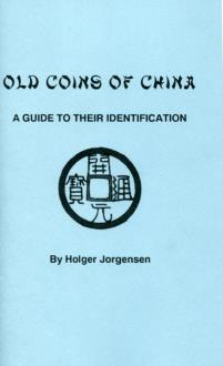 Book: Old Coins of China by Holger Jorgensen. Chinese cash coin identification guide