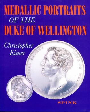 Book: Medallic Portraits of the Duke of Wellington, by Christopher Eimer