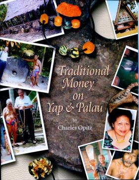 Book: TRADITIONAL MONEY ON YAP & PALAU, by Charles Opitz